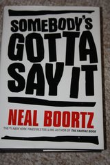 "SOMEBODY""S GOT TO SAY IT by Neil Boortz in Ramstein, Germany"